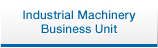 Industrial Machinery Business Unit