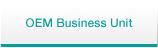 OEM Business Unit